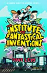 The Institute of Fantastical Inventions by Dave Leys