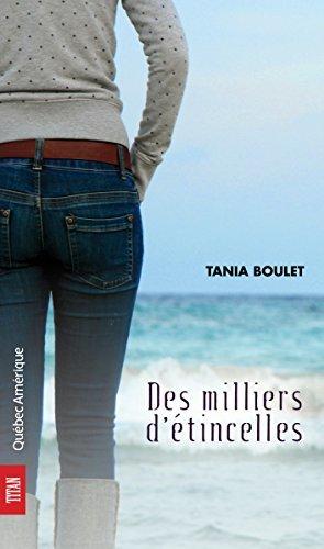 Des milliers détincelles Tania Boulet