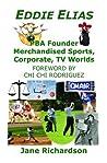 Eddie Elias: PBA Founder Merchandised Sports, Corporate, TV Worlds