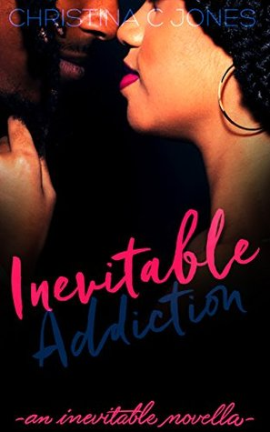 Inevitable Addiction by Christina C. Jones