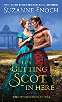It's Getting Scot in Here (Wild Wicked Highlanders, #1)