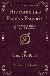 Histoire Des Parens Pauvres: La Cousine Bette Et Les Deux Musiciens