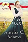 RNWMP: Bride for Richard (Mail Order Mounties, #27)
