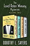 The Lord Peter Wimsey Mysteries Volume Two: The Unpleasantness at the Bellona Club / Strong Poison / The Five Red Herrings  / Have His Carcase
