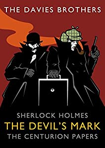 Sherlock Holmes: The Devil's Mark (Sherlock Holmes: The Centurion Papers Book 1)