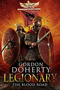The Blood Road (Legionary, #7)