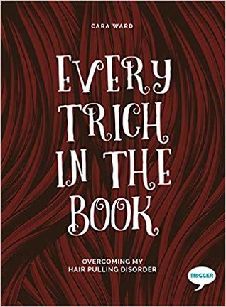 Every Trich in the Book: Overcoming my Hair Pulling Disorder
