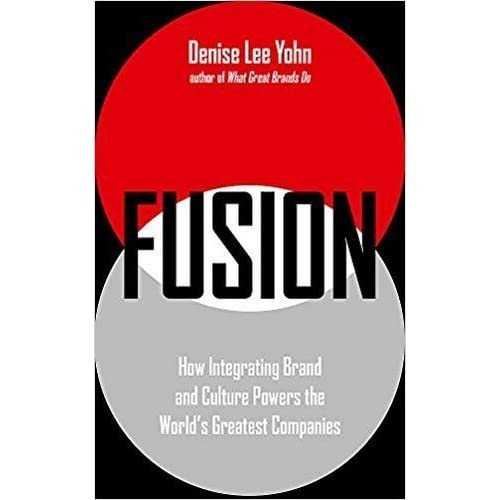 How Integrating Brand and Culture Powers the Worlds Greatest Companies Fusion