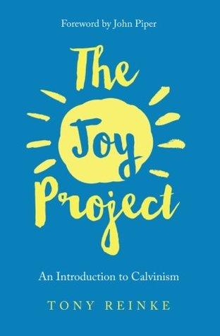 The Joy Project by Tony Reinke