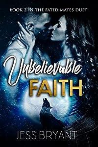Unbelievable Faith (Fated Mates Duet #2)