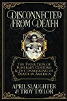 Disconnected from Death: The Evolution of Funerary Customs and the Unmasking of Death in America