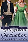 The Duke's Secret Seduction (Classic Regency Romances Book 20)