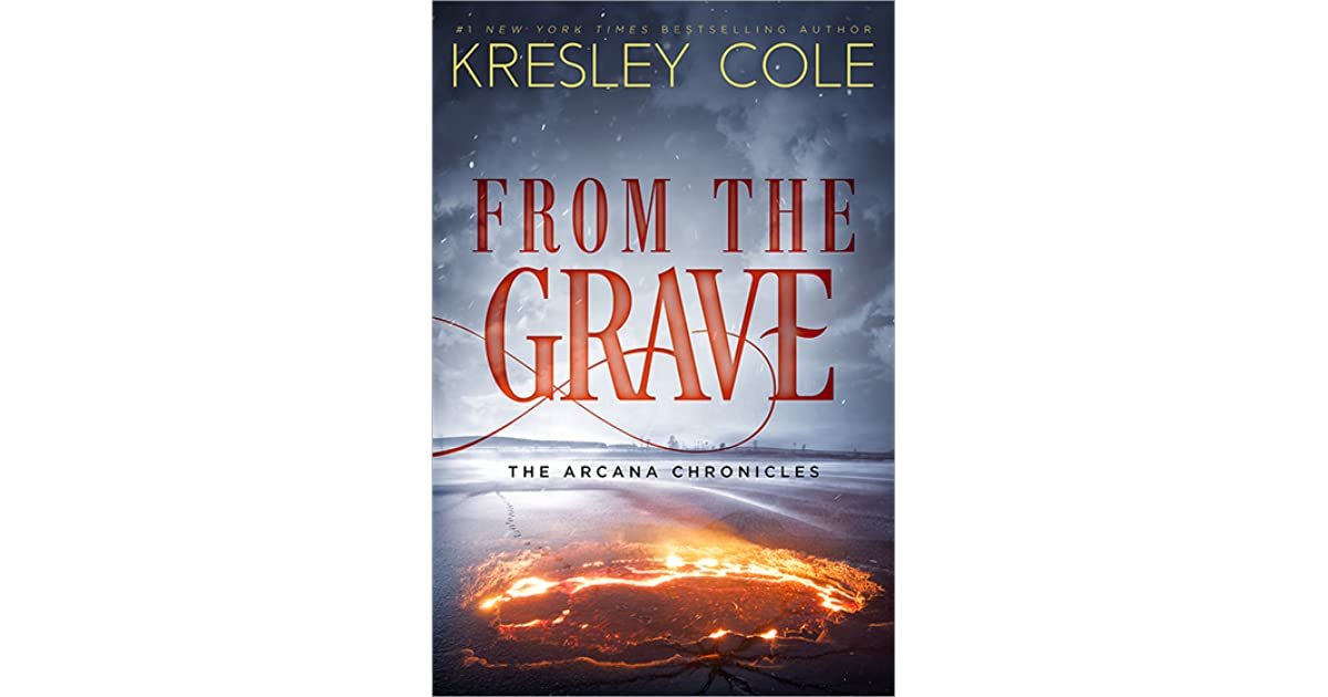 From the Grave (The Arcana Chronicles, #6) by Kresley Cole