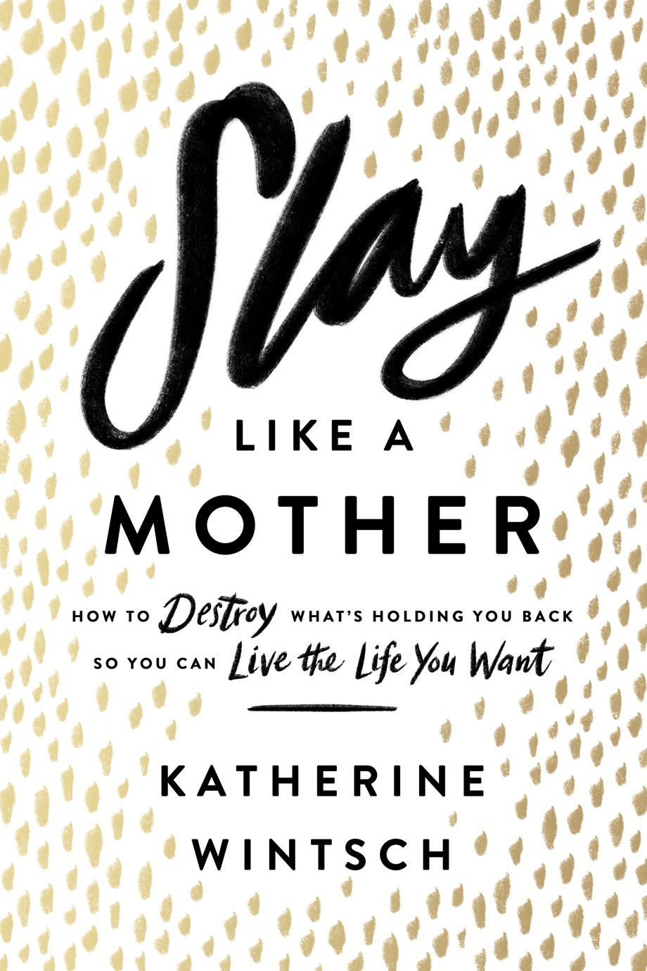 Slay Like a Mother- How to Des