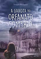 A Garota do Orfanato Sombrio