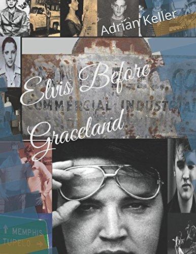 Elvis Before Graceland Adrian Keller