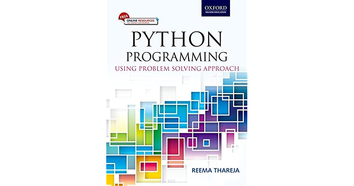 Python Programming: Using Problem Solving Approach by Reema