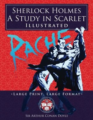"""Sherlock Holmes: A Study in Scarlet - Illustrated, Large Print, Large Format: Giant 8.5"""" x 11"""" Size: Large, Clear Print & Pictures - Complete & Unabridged!"""