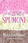 For The Love of Spumoni