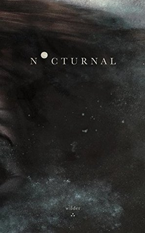 Nocturnal by Wilder Poetry