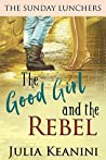 The Good Girl and the Rebel (The Sunday Lunchers #2)
