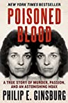 Poisoned Blood: A True Story of Murder, Passion, and an Astonishing Hoax