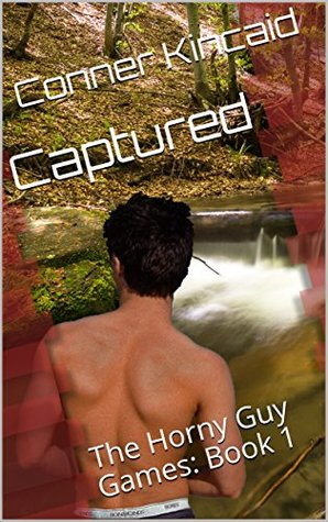 Captured: The Horny Guy Games: Book 1