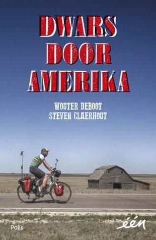 Dwars door Amerika by Wouter Deboot