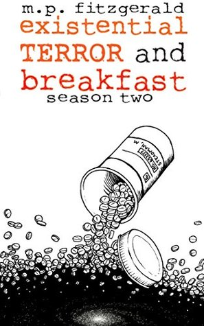 Existential Terror and Breakfast: Season Two