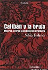Calibán y la bruja by Silvia Federici