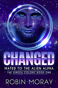 Changed: Mated to the Alien Alpha (The Omega Colony, #1)