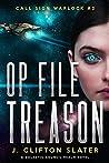 Op File Treason (Call Sign Warlock, #2)