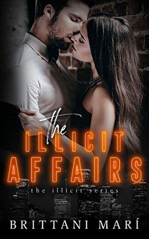 The Illicit Affairs (The Illicit Series Book 1)