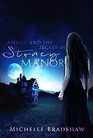 Amelia and the Secret of Stoney Manor (Amelia Series, #1)