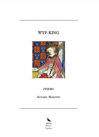 Wyf-King by Annabel Mahoney