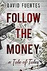Follow The Money: A Tale of Tales