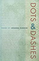 Dots & Dashes (Crab Orchard Series in Poetry)