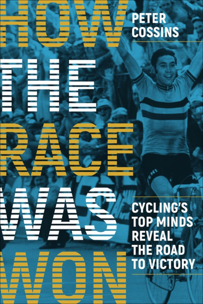 How the Race Was Won Cycling's