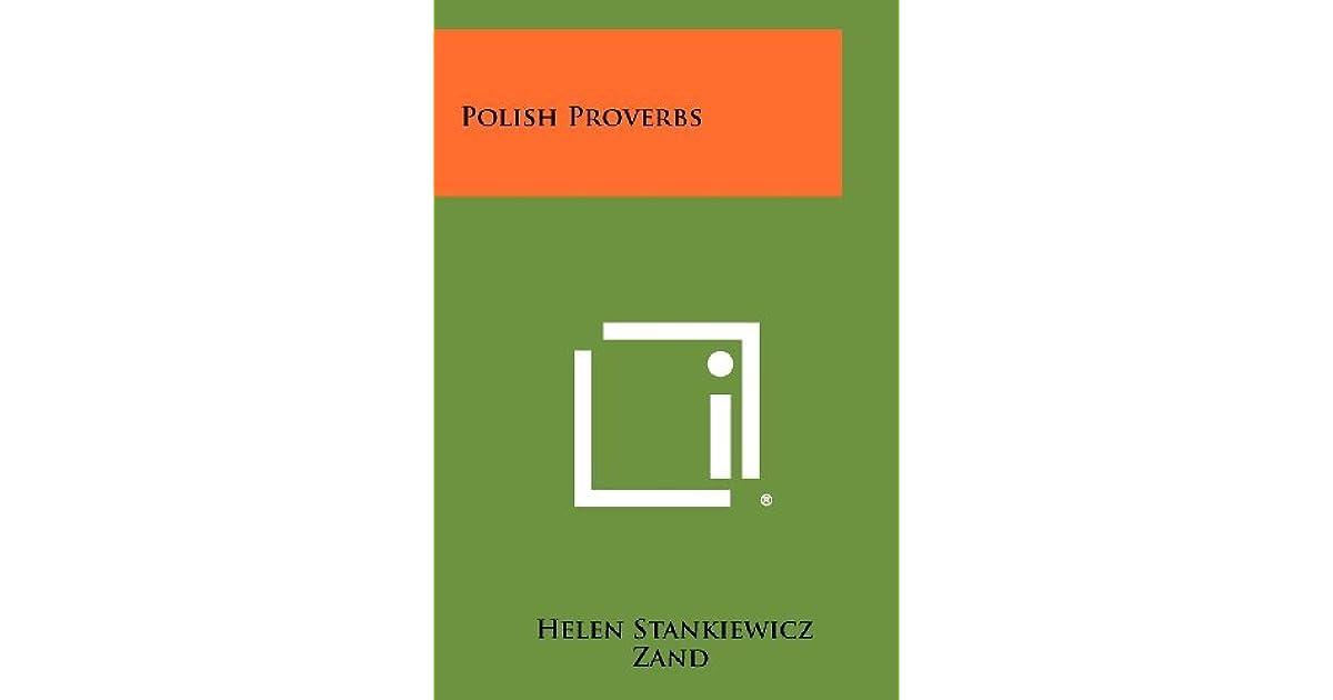 Polish Proverbs By Helen Stankiewicz Zand