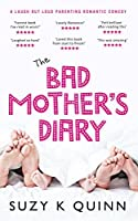 The Bad Mother's Diary (Bad Mother's Romance #1)