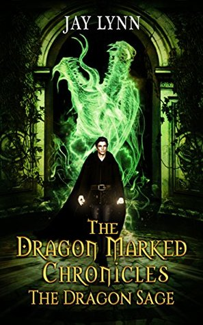 The Dragon Sage (The Dragon Marked Chronicles #1)