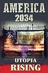 America 2034: Utopia Rising