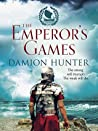 The Emperor's Games (The Centurions #3)