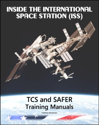 Inside the International Space Station (ISS): NASA Thermal Control System (TCS) and Simplified Aid for EVA Rescue (SAFER) Astronaut Training Manuals
