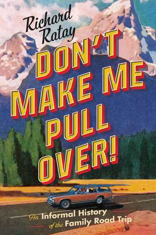 Don't Make Me Pull Over! by Richard Ratay