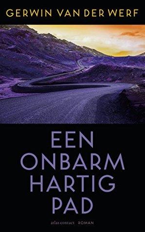 Een onbarmhartig pad by Gerwin van der Werf