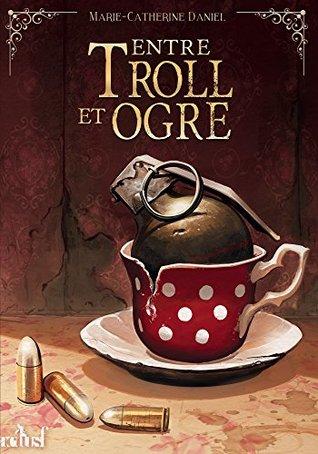 Entre troll et ogre by Marie-Catherine Daniel