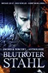 Blutroter Stahl: Sword & Sorcery Anthologie