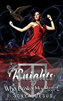 Knights Who Broke My Heart (Knights Series Book 3)