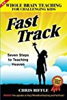 Whole Brain Teaching for Challenging Kids: Fast Track: Seven Steps to Teaching Heaven